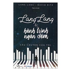 [Download Sách] Lang Lang và Hành Trình Ngàn Dặm