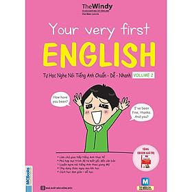 YOUR VERY FIRST ENGLISH - Tự Học NGHE NÓI Tiếng Anh CHUẨN DỄ NHANH VOLUME 2 (Học Kèm App: MCBooks Application)