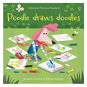 Usborne Phonics Readers: Poodle Draws Doodles
