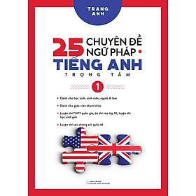 25 Chuyên Đề Ngữ Pháp Tiếng Anh Trọng Tâm – (Tập 1)