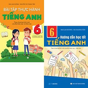Combo Bài Tập Thực Hành Và Hướng Dẫn Học Tốt Tiếng Anh 6 (CTM của Bộ GD-ĐT) Không Đáp Án