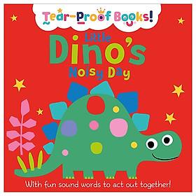 Tear-Proof Books! Little Dino's Noisy Day