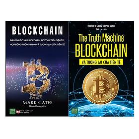 Combo The Truth Machine: Blockchain Và Tương Lai Tiền Tệ + Blockchain ( 2 Cuốn )