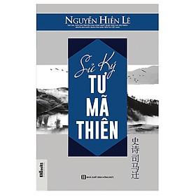 Sử ký Tư Mã Thiên (Tặng E-Book Bộ 10 Cuốn Sách Hay Về Kỹ Năng, Đời Sống, Kinh Tế Và Gia Đình - Tại App MCbooks)