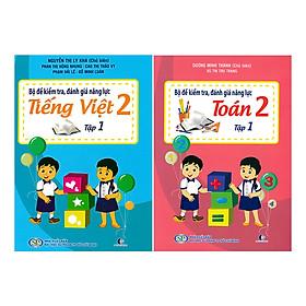 Combo Bộ Đề Kiểm Tra Năng Lực , Đánh Giá Năng Lực Tập 1: Tiếng Việt + Toán Lớp 2 (2 tập)
