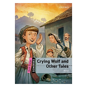 Oxford Dominoes Quick Starter: Crying Wolf And Other Tales