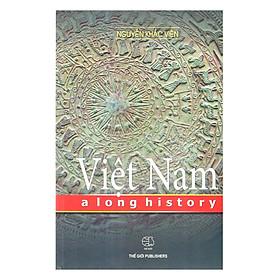 Viet Nam A Long History (Lịch Sử Việt Nam)