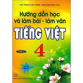 Hướng Dẫn Học Và Làm Bài - Làm Văn Tiếng Việt 4 Tập 2