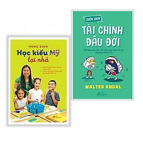 Combo Sách Làm Cha Mẹ - Phương Pháp Giáo Dục Con : Học Kiểu Mỹ Tại Nhà + Cuốn Sách Tài Chính Đầu Đời  - (Tặng Kèm Postcard Greenlife)