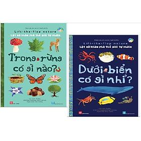 Combo 2 cuốn Lật Mở kích thích trí não Lift-the-flap nature - Lật mở khám phá thế giới tự nhiên : Dưới Biển Có Gì Nhỉ? + Trong Rừng Có Gì Nào? (2 cuốn)