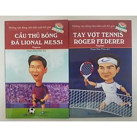 Combo Những Vận Động Viên Kiệt Xuất Thế Giới: Cầu Thủ Bóng Đá Lional Messi + Tay Vợt Tennis Roger Federer