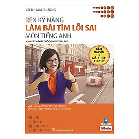 Rèn Kỹ Năng Làm Bài Tìm Lỗi Sai Môn Tiếng Anh (Bộ Sách Cô Mai Phương)(Tặng kèm Booksmark)