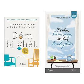 Combo 2 Cuốn Sách Tư Duy - Kỹ Năng Sống Hay : Dám Bị Ghét + Tôi Chọn Hôm Nay Tôi Chọn Hạnh Phúc ( Tặng Kèm Bookmark Thiết Kế )