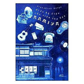 Điều Kỳ Diệu Của Tiệm Tạp Hóa Namiya  (Tái Bản) - Tặng Kèm Sổ Tay