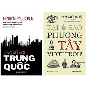 Combo Sách : Ứng Xử Với Trung Quốc + Tại Sao Phương Tây Vượt Trội