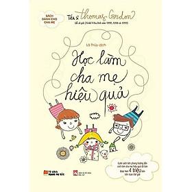 Sách [Nuôi Dạy Con - Làm Cha Mẹ]: Học Làm Cha Mẹ Hiệu Quả - Tặng Kèm Postcard Greenlife