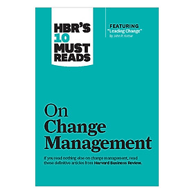 Harvard Business Review's 10 Must Reads On Change Management