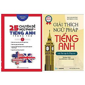 Combo 2 cuốn: 25 Chuyên Đề Ngữ Pháp Tiếng Anh Trọng Tâm – (Tập 1) + iải Thích Ngữ Pháp Tiếng Anh (Tái Bản 2020)