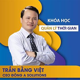 VietGrow Edu - Khóa Học Trực Tuyến Quản Lý Thời Gian - Giảng Viên Trần Bằng Việt [E-learning]