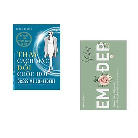 Combo 2 cuốn sách:  Thay Cách Mặc Đổi Cuộc Đời + Em đẹp