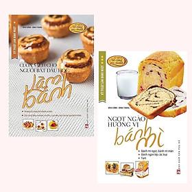 Combo (2 Cuốn) Tủ Sách Nữ Công Gia Chánh: Kỹ Thuật Làm Bánh Ngọt - Cuốn Sách Cho Người Bắt Đầu Học Làm Bánh + Kỹ Thuật Làm Bánh Ngọt - Ngọt Ngào Hương Vị Bánh Mì