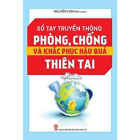 Sổ Tay Tuyên Truyền Phòng, Chống Và Khắc Phục Hậu Quả Thiên Tai