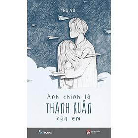 Sách - Anh Chính Là Thanh Xuân Của Em (tặng kèm bookmark)