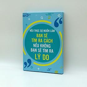 Tranh slogan canvas tạo động lực [trang trí văn phòng] OFV063 Nếu thực sự muốn làm bạn sẽ tìm ra cách Nếu không muốn làm Cocopic