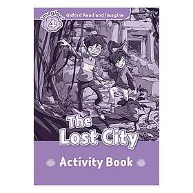 Oxford Read And Imagine Level 4: The Lost City (Activity Book)