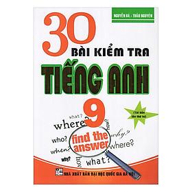 30 Đề Kiểm Tra Tiếng Anh 9