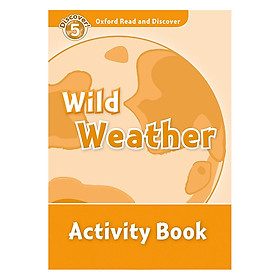 Oxford Read and Discover 5: Wild Weather Activity Book