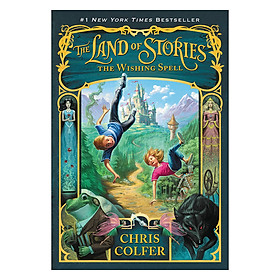 The Land of Stories: The Wishing Spell (Book 1 of 6 in the Land of Stories Series)
