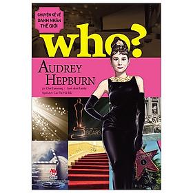 Chuyện Kể Về Danh Nhân Thế Giới - Audrey Hepburn (Tái Bản 2019)