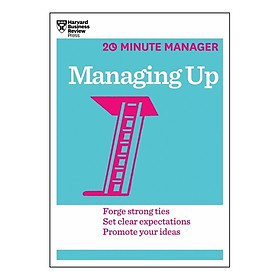 Harvard Business Review: 20 Minute Manager: Managing Up