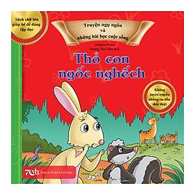 Truyện Ngụ Ngôn Và Những Bài Học Cuộc Sống: Thỏ Con Ngốc Nghếch