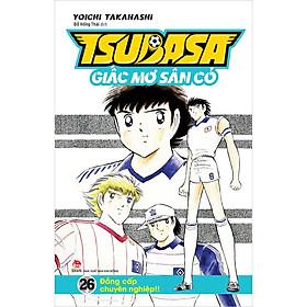 Tsubasa - Giấc Mơ Sân Cỏ - Tập 26: Đẳng Cấp Chuyên Nghiệp!!
