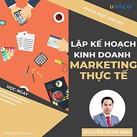 Khóa học MARKETING - Lập kế hoạch kinh doanh và marketing thực tế [UNICA.VN