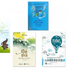 Combo 3 cuốn sách Thả Trôi Phiền Muộn, Buông Bỏ Buồn Buông, Khi Quá Buồn Hãy Tưới Nước Cho Một Cái Cây (Tặng kèm bookmark danh ngôn hình voi)