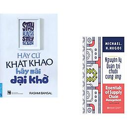 Combo 2 cuốn sách: Hãy Cứ Khát Khao - Hãy Mãi Dại Khờ + Nguyên lý quản trị chuỗi cung ứng