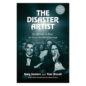 The Disaster Artist : My Life Inside The Room , The Greatest Bad Movie Ever Made (Now a Major Motion Picture)
