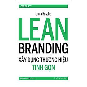 Sách - Lean Branding - Xây dựng thương hiệu tinh gọn