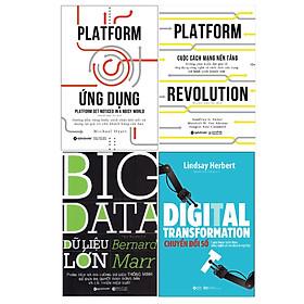 Combo Chuyển Đổi Số - Hướng Đi Tất Yếu Của Doanh Nghiệp: Platform Ứng Dụng + Cuộc Cách Mạng Nền Tảng + Big Data - Dữ Liệu Lớn + Chuyển Đổi Số