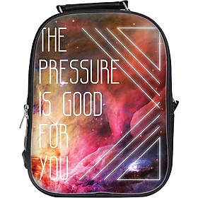 Balo Unisex In Hình The Pressure Is Good For You - BLTE016
