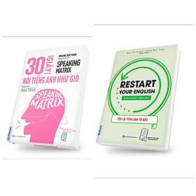 Combo 2 cuốn Tiếng Anh giao tiếp: Speaking Matrix – 30 Giây Nói Tiếng Anh Như Gió + RESTART YOUR ENGLISH – TRAVELING ABROAD