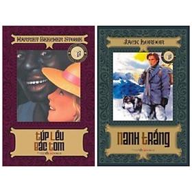 Combo tiểu thuyết kinh điển: Túp Lều Bác Tom + Nanh Trắng