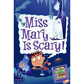 MISS MARY IS SCARY! (MY WEIRD SCHOOL DAZE)