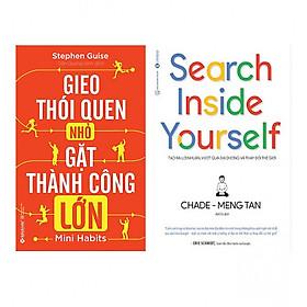 Combo  Gieo Thói Quen Nhỏ, Gặt Thành Công Lớn (Tái Bản 2018) +  Search Inside Yourself - Tạo Ra Lợi Nhuận Vượt Qua Đại Dương Và Thay Đổi Thế Giới