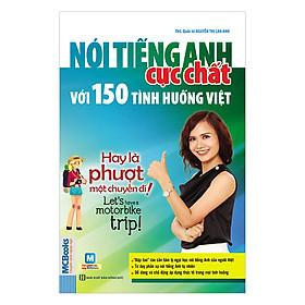 Nói Tiếng Anh Cực Chất Với 150 Tình Huống Việt: Hay Là Phượt Một Chuyến Đi!  -  Ok, Let'S Have A Motorbike Trip!