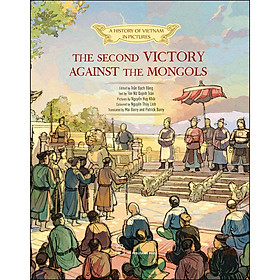 A History Of Vn In Pictures. The Second Victory Against The Mongols (In Colour)