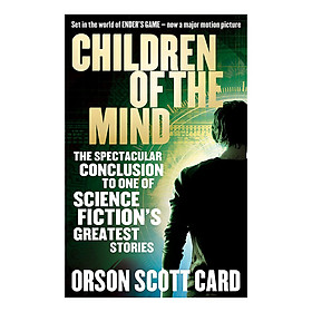 Children Of The Mind: Book 4 of the Ender Saga - Ender Saga 4